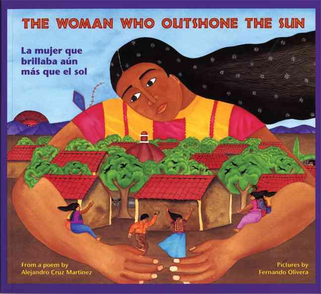The Woman Who Outshone the Sun By Zubizarreta, Rosalma/ Rohmer, Harriet/ Schecter, David (CON)